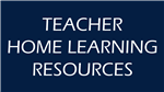 Teacher Home Learning Resources